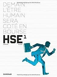 HSE, human stock exchange, tome 1 : Demain l'etre humain sera cote en bourse