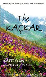 Kackar: Trekking in Turkey's Black Sea Mountains (Earthwise Guides)