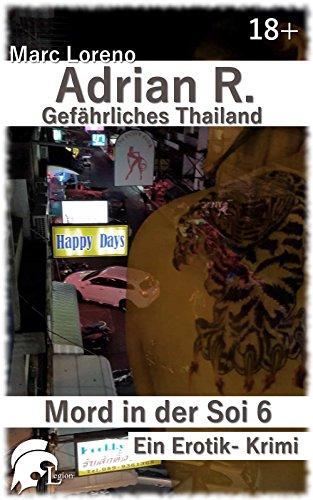 Descargar Libro Ebook Adrian R. Gefährliches Thailand: Mord in der Soi 6 - Ein Erotik-Krimi PDF Online