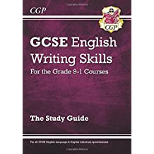 GCSE English Writing Skills Study Guide - for the Grade 9-1 Courses (CGP GCSE English 9-1 Revision)