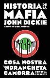 Historia de la mafia: Cosa Nostra, Camorra y N'dranghetta desde sus orígenes hasta la actualidad (Debate)