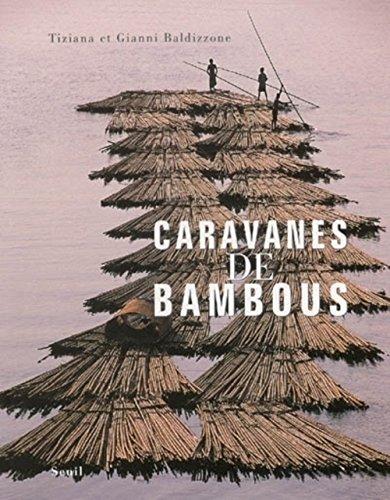 Caravanes de bambous par Tiziana Baldizzone, Gianni Baldizzone