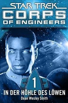 Star Trek - Corps of Engineers 01: In der Höhle des Löwen von [Smith, Dean Wesley]