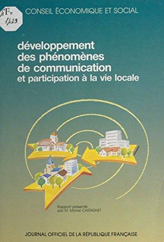 Le Développement des phénomènes de communication et la participation à la vie locale : séances des 8 et 9 janvier 1991, rapport