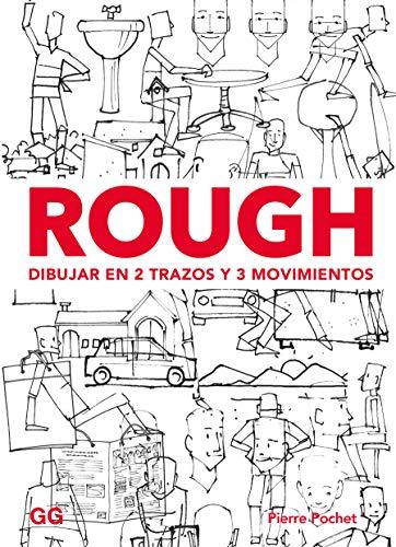 Rough. Dibujar en 2 trazos y 3 movimientos: Personajes, animales, espacios, objetos... por Pierre Pochet
