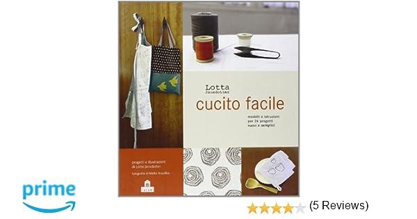 Idee Cucito Per Principianti : Amazon.it: cucito facile. ediz. illustrata lotta jansdotter r