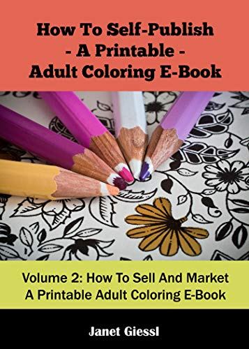 et A Printable Adult Coloring E-Book (How To Self-Publish A Printable Adult Coloring E-Book 2) (English Edition) ()