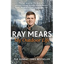 My Outdoor Life by Ray Mears (2014-08-06)