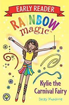 Rainbow Magic Early Reader: Kylie the Carnival Fairy by [Meadows, Daisy]