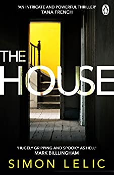 The House: The brilliantly tense and terrifying thriller with a shocking twist - whose story do you believe? eBook: Simon Lelic