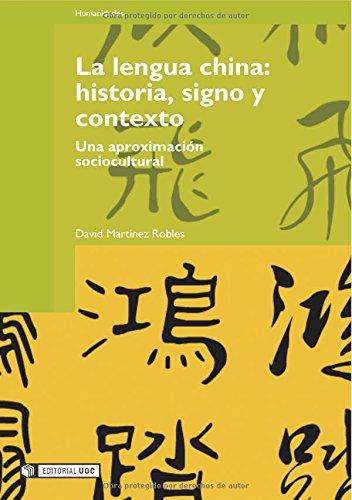 La lengua china: historia, signo y contexto: Una aproximación sociocultural (Manuales) por David Martínez Robles