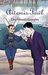 Artemis Fowl - Der Atlantis-Komplex: Der siebte Roman (Ein Artemis-Fowl-Roman, Band 7)