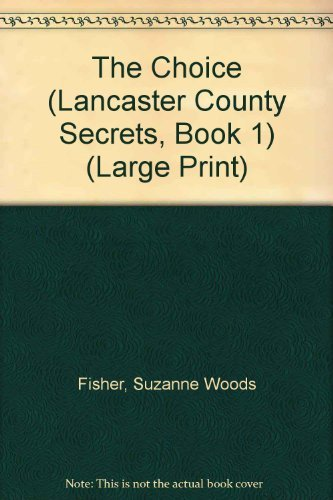 the-choice-lancaster-county-secrets-book-1-large-print-by-suzanne-woods-fisher-2010-08-02