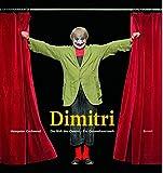 Dimitri. Die Welt des Clowns. Ein Gesamtkunstwerk