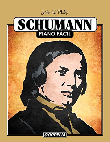Schumann Piano Fácil por John L. Philip