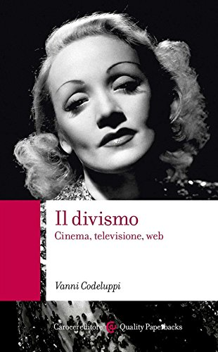 Il divismo. Cinema, televisione, web