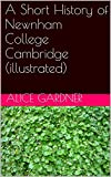 A Short History of Newnham College Cambridge (illustrated)