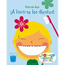 A lavarse los dientes! / Let's Brush Our Teeth!: El pop-up de la higiene bucal / An Oral Hygiene Pop-Up Book