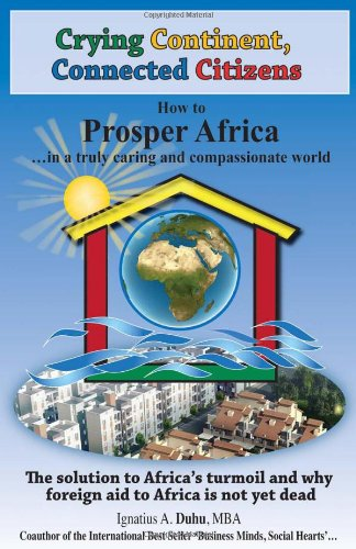 Crying Continent, Connected Citizens: How to Prosper Africa in a Truly Caring and Compassionate World