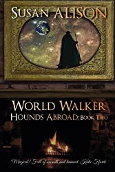 Hounds Abroad, Book Two: World Walker (An Urban Fantasy): Volume 2