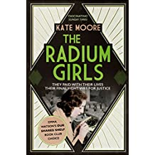 The Radium Girls: They paid with their lives. Their final fight was for justice.