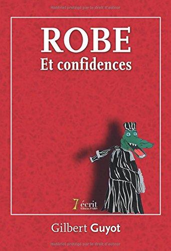 Robe et confidences par Gilbert GUYOT
