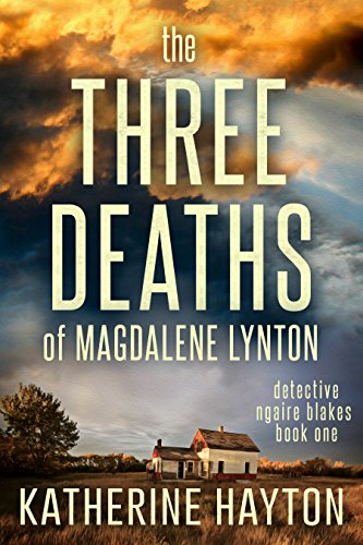 The Three Deaths of Magdalene Lynton (Detective Ngaire Blakes Book 1) (English Edition)