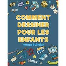 Comment dessiner pour les enfants (French Edition)