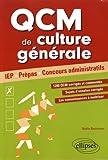 QCM de culture générale pour réussir ses concours. IEP, Prépas, Concours administratifs