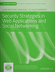 Laboratory Manual Version 1.5 To Accompany Security Strategies In Web Applications And Social Networking by vLab Solutions (2013-06-24)