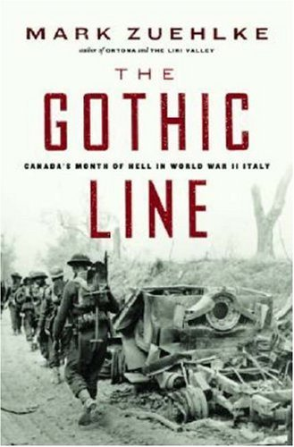 The Gothic Line: Canada's Month of Hell in World War II Italy by Mark Zuehlke (2005-08-10)