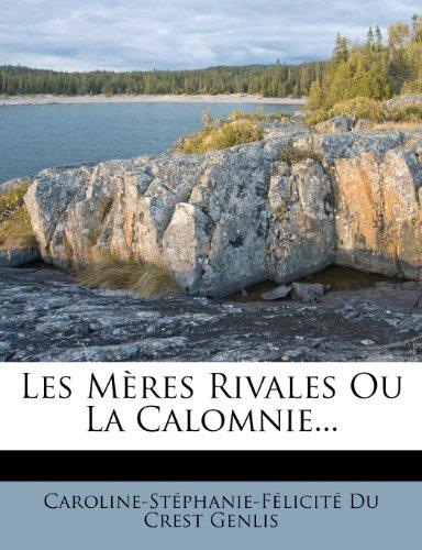 Les Mères Rivales Ou La Calomnie...