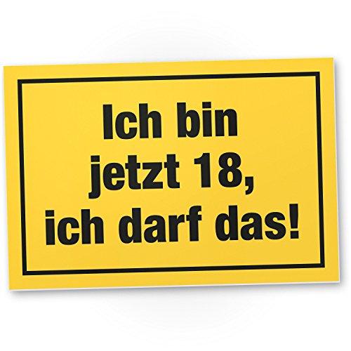 DankeDir! 18 Jahre - Ich darf Das, Kunststoff Schild - Geschenk 18. Geburtstag, Geschenkidee Geburtstagsgeschenk Achtzehnten, Geburtstagsdeko/Partydeko / Party Zubehör/Geburtstagskarte (Achtzehnten Geburtstag Dekorationen)