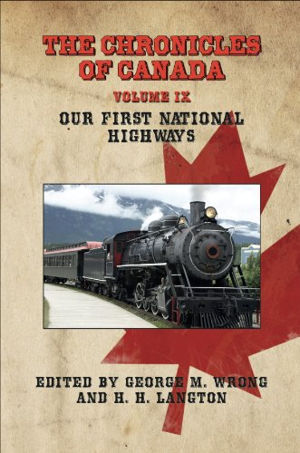 the-chronicles-of-canada-volume-ix-our-first-national-highways-english-edition