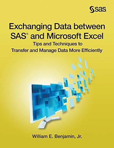 Exchanging Data between SAS and Microsoft Excel: Tips and Techniques to Transfer and Manage Data More Efficiently by William E. Benjamin Jr. (2015-03-25) par William E. Benjamin Jr.