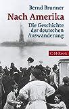 Nach Amerika: Die Geschichte der deutschen Auswanderung