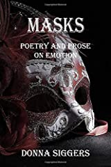 Masks: Poetry And Prose On Emotion (Getting Your Life Back) Paperback