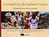 Grand Livre du Cyclisme Français : Les meilleurs moments de la saison 2012