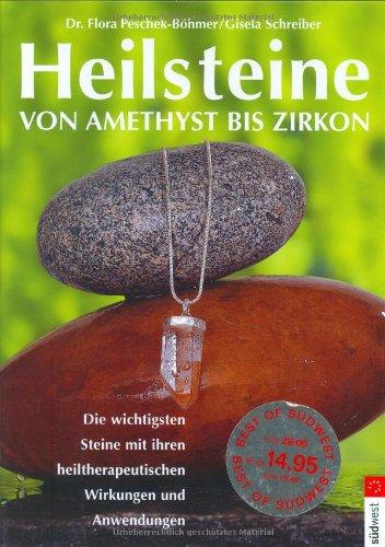Heilsteine: von Amethyst bis Zirkon Die wichtigsten Steine mit ihren heiltherapeutischen Wirkungen und Anwendungen