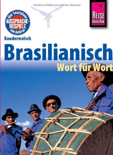 Kauderwelsch: Brasilianisch Wort für Wort