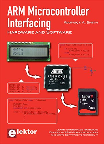 ARM Microcontroller Interfacing par Warwick A. Smith