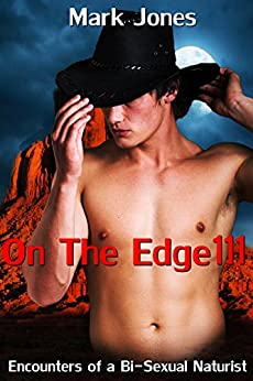 On The Edge 111: Encounters of a Bi-Sexual Naturist (English Edition) de [Jones, Mark]