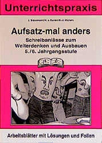 Aufsatz / Deutsch für Freiarbeit, Übung und Differenzierung: Aufsatz - mal anders, neue Rechtschreibung, 5./6. Jahrgangsstufe