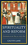 Spirituality and Reform: Christianity in the West, Ca. 1000-1800