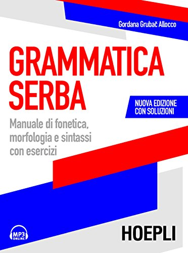 Grammatica serba. Manuale di fonetica, morfologia e sintassi con esercizi. Con File audio per il download