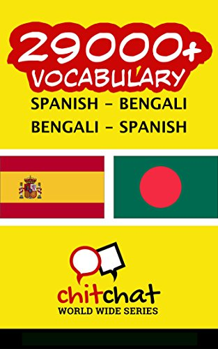 29000+ Spanish - Bengali Bengali - Spanish Vocabulary por Jerry Greer