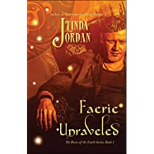 Faerie Unraveled (The Bones of the Earth Series Book 1)