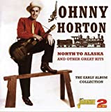 Songtexte von Johnny Horton - North to Alaska and Other Great Hits: The Early Album Collection