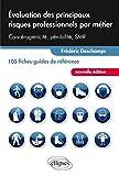 Évaluations des Principaux Risques Professionnels par Métier 105 Fiches-Guides de Référence...