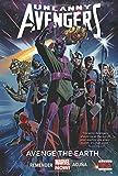 Uncanny Avengers Volume 4: Avenge the Earth (Marvel Now)